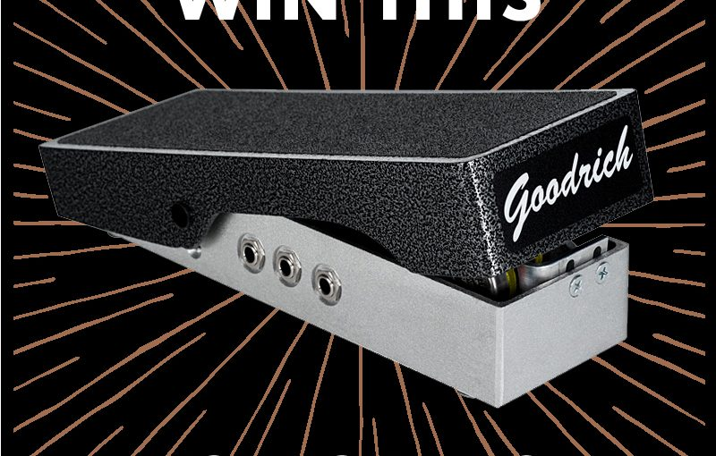 WIN a Goodrich Volume Pedal